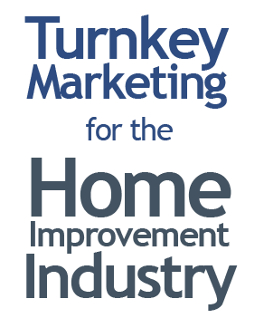 Turnkey Marketing for the Home Improvement Industry